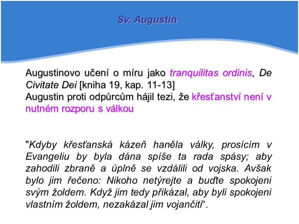 Sv. Augustin Augustinovo učení o míru jako tranquilitas ordinis, De Civitate Dei [kniha 19, kap. 11-13]